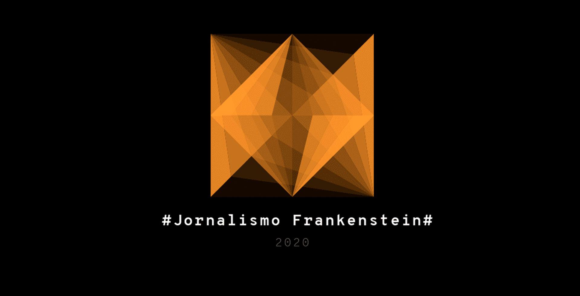 Especial Jornalismo Frankenstein ::2020::